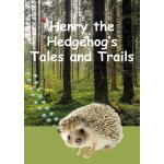 Henry the Hedgehog's Tales and Trails